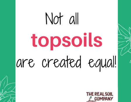 Not all topsoils are created equal!